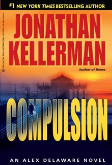 Jonathan Kellerman - Compulsion (2008) - Psychological Thrillers