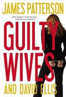 James Patterson, David Ellis - Guilty Wives (2012) - Psychological Thrillers
