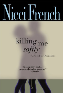 Nicci French - Killing Me Softly (1999) - Psychological Thrillers
