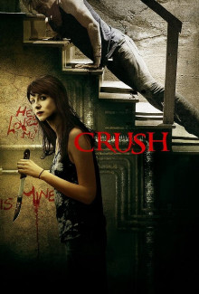 Crush (2013) - Psyhological Thrillers