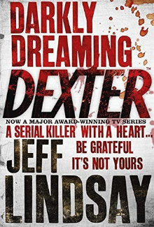 Jeff Lindsay - Darkly Dreaming Dexter (2004) - Psychological Thrillers