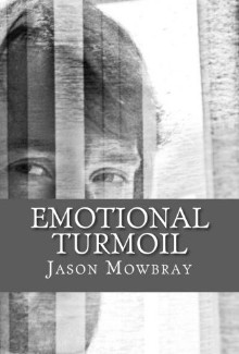 Jason Mowbray - Emotional Turmoil (2014) - Psychological Thrillers