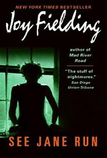 Joy Fielding - See Jane Run (1991) - Psychological Thrillers