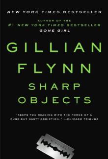 Gillian Flynn - Sharp Objects (2006) - Psychological Thrillers
