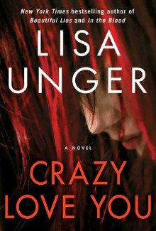 Lisa Unger - Crazy Love You (2015) - Psychological Thrillers