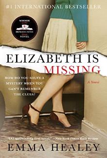 Emma Healey - Elizabeth Is Missing (2014) - Psychological Thrillers