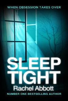 Rachel Abbott - Sleep Tight (2014) - Psychological Thrillers