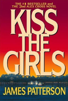 James Patterson - Kiss the Girls (1995) - Psychological Thrillers