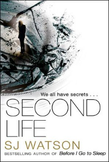 S. J. Watson - Second Life (2015) - Psychological Thrillers