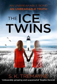 S.K. Tremayne - The Ice Twins (2015) - Psychological Thrillers