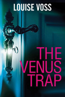Louise Voss - The Venus Trap (2015) - Psychological Thrillers