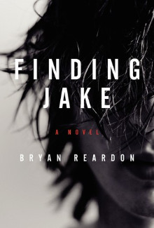 Bryan Reardon - Finding Jake (2015) - Psychological Thrillers