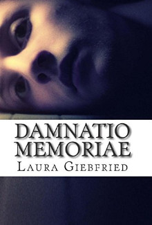 Laura Marcelle Giebfried - Damnatio Memoriae (2014) - Psychological Thrillers