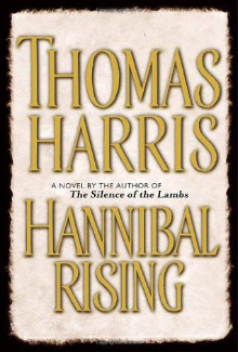 Thomas Harris - Hannibal Rising (2006) - Psychological Thrillers