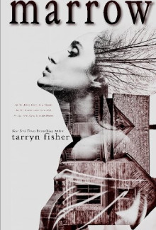 Tarryn Fisher - Marrow (2015) - Psychological Thrillers