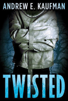 Andrew E. Kaufman - Twisted (2015) - Psychological Thrillers