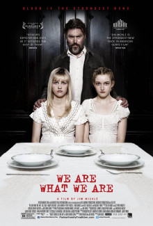 We Are What We Are (2013) - Psyhological Thrillers
