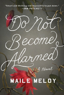 Maile Meloy - Do Not Become Alarmed (2017) - Psychological Thrillers