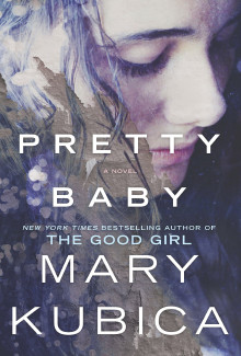 Mary Kubica - Pretty Baby (2015) - Psychological Thrillers